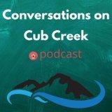 Conversations On Cub Creek