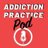 Addiction Practice Pod, Episode 6: Indigenous perspectives on health and wellness, substance use, and harm reduction