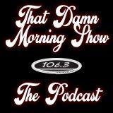 That Damn Morning Show Podcast Preview