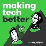 Making Tech Better - Made Tech