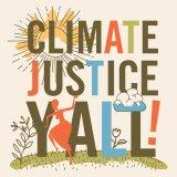 Climate Justice, Y'all