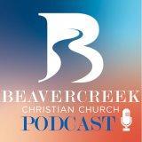 Beavercreek Christian Church Podcast