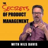 The Secrets of Product Management Podcast