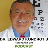 Dr. Kondrot's Healing the Eye Podcast