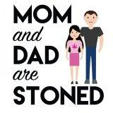 Mom and Dad are Stoned