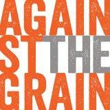 ATG - Against The Grain podcast
