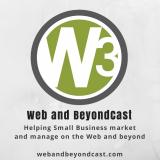 Web and BeyondCast, the Small Business Digital Marketing and Productivity Technology Show