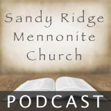 Sandy Ridge Mennonite Church Podcast