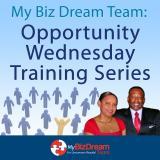 My Biz Dream Team: Opportunity Wednesday Training Series