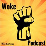 Woke Podcast
