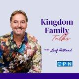Kingdom Family Talks with Leif Hetland