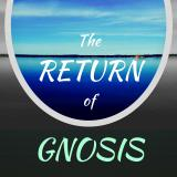 The Return Of Gnosis