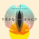 Obsidian Blade •The Frequency