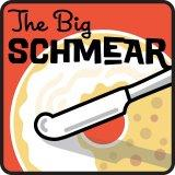 The Big Schmear
