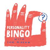 Personality Bingo with Tom Moran