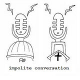 Impolite Conversation: Religion and Politics