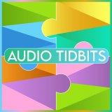 Audio Tidbits