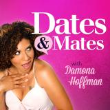 Dates & Mates with Damona Hoffman | Dating and Relationship Advice
