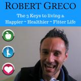 The 3 Keys To Living A Happier Healthier Fitter Life
