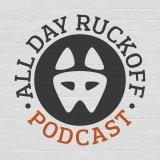 All Day Ruckoff Podcast