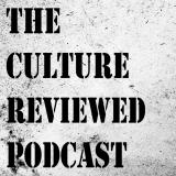 The Culture Reviewed Podcast
