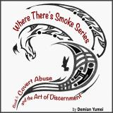 Where There's Smoke Series 1: Covert Abuse