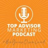 Top Advisor Marketing Podcast