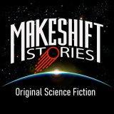 Original Science Fiction – Makeshift Stories