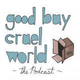 Good Buy Cruel World