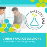 Mastery Lab Podcast - Dental Practice Business & Marketing Tips