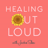 Healing Out Loud with Jackie Shea