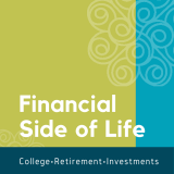 Financial Side of Life -  College, Retirement and Life