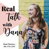 Real Talk with Dana | Nutrition, Health & Fitness with a healthy side of sarcasm