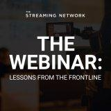 The Webinar : Lesson From The Frontlines