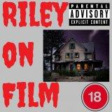 Podcast – Riley on Film