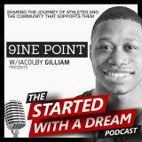 The Started With A Dream Podcast w/ Jacolby Gilliam