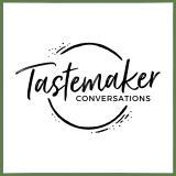 Tastemaker Conversations