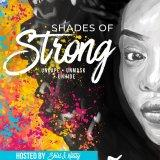 Shades of Strong ™ | Dismantling the Myths & Stereotypes of the Strong Black Woman