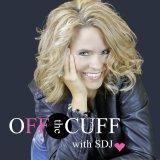 Off the Cuff with SDJ - Spontaneous | Informal | Unrehearsed