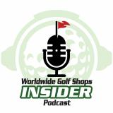 Worldwide Golf Shops Insider Podcast