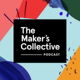 The Maker's Collective Podcast