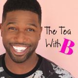 The Tea With B