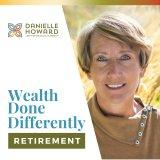 Wealth Done Differently - Retirement