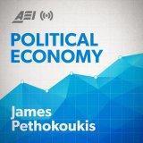 Political Economy with Jim Pethokoukis
