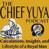 Chief Yuya: Learn the Calculations, Insights, and the Lifestyle of a Royal Man