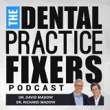 The Dental Practice Fixers Podcast by the Madow Brothers
