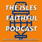 The Isles Faithful Podcast