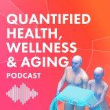 Quantified Health, Wellness & Aging