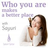 """Who you are"" makes the world a better place「世界に自分軸を輝かせよう」by Sayuri Sense"