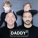 Daddy Squared: The Gay Dads Podcast